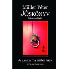 Müller Péter: Jóskönyv-Ji King a ma emberének
