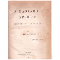 Vámbéry Ármin: A magyarok eredete  ETHNOLOGIAI TANULMÁNY