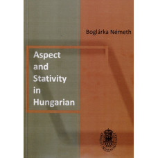 Németh Boglárka: Aspect and Stativity in Hungarian
