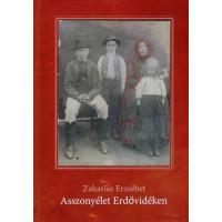 Zakariás Erzsébet: Asszonyélet Erdővidéken