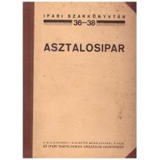 Ferenczy Emil: Asztalosipar (Ipari szakkönyvtár 36-38.)