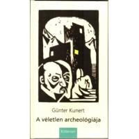 Günter Kunert: A véletlen archeológiája