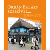 Orbán Balázs szemével… 2010-2013