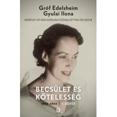 Gróf Edelsheim Gyulai Ilona: Becsület és kötelesség 1. - 1918-1944