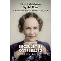 Gróf Edelsheim Gyulai Ilona: Becsület és kötelesség 2. kötet - 1945-1998