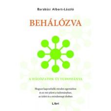 Barabási Albert-László: Behálózva - A hálózatok új tudománya