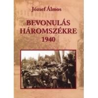 József Álmos: Bevonulás Háromszékre 1940