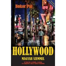 Bokor Pál: Hollywood magyar szemmel - Az Oscar-díj, a stúdiók, a sztárok, és a magyarok, akik az egészet kitalálták