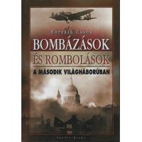 Horváth Csaba: Bombázások és rombolások