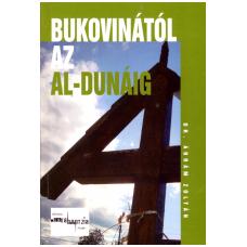 Dr. Ábrám Zoltán: Bukovinától az Al-Dunáig