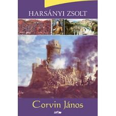 Harsányi Zsolt: Corvin János - Hunyadi Mátyás fiának élete