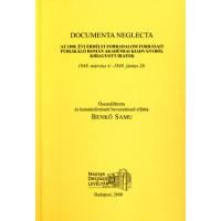 Benkő Samu: Documenta Neglecta - Az 1848. évi erdélyi forradalom forrásait publikáló román akadémiai kiadványból kihagyott iratok