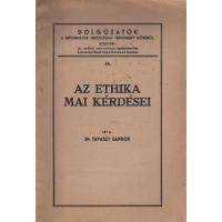 Dr. Tavaszy Sándor: Az ethika mai kérdései