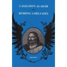 Lászlóffy Aladár: Dühöng a déli szél