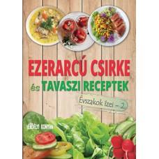 Ezerarcú csirke és tavaszi receptek