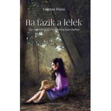 Czernay Hajna: Ha fázik a lélek - Egy nő, házasságon kívüli boldog kapcsolatban