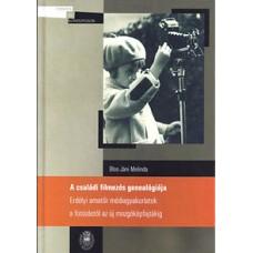 Blos-Jáni Melinda: A családi filmezés genealógiája - Erdélyi amatőr médiagyakorlatok a fotózástól az új mozgóképfajtákig