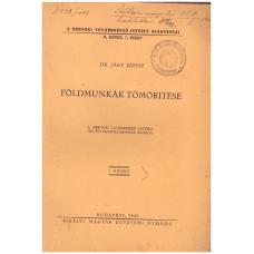 Dr. Jáky József: Földmunkák Tömöritése