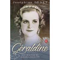 Joséphine Dedet: Géraldine - Egy magyar nő Albánia trónján