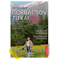 Zolcer János: Gorbacsov titkai