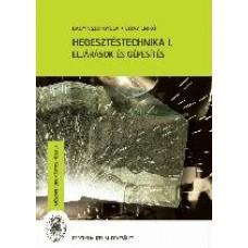 Bagyinszki Gyula - Bitay Enikő: Hegesztéstechnika 1.