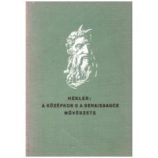 Hekler Antal: A középkor s a renaissance művészete