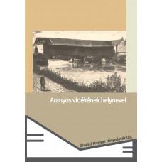 T. Szabó Csilla, András Zselyke (kiad.): Aranyos vidékének helynevei