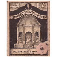 Dr. Pfeifer Zsigmond: Hipnózis és szuggesztió