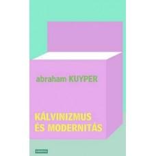 Abraham Kuyper: Kálvinizmus és modernitás