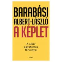 Barabási Albert-László: A képlet - A siker egyetemes törvényei