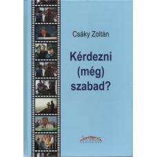 Csáky Zoltán: Kérdezni (még) szabad?
