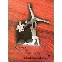 Klapka György, Péter I'mredy: Klapka, az élet koreográfusa