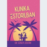 Dr. Szigeti Zoltán: Klinika Estorilban