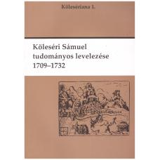 Jakó Zsigmond: Köleséri Sámuel tudományos levelezése 1709-1732