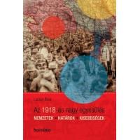 Lucian Boia: Az 1918-as nagy egyesülés