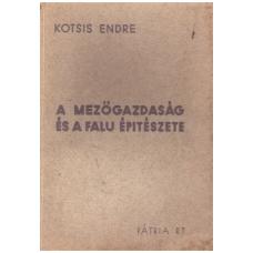 Kotsis Endre: A mezőgazdaság és a falu épitészete