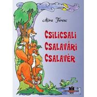 Móra Ferenc: Csilicsali csalavári csalavér
