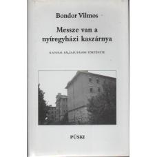 Bondor Vilmos: Messze van a nyíregyházi kaszárnya
