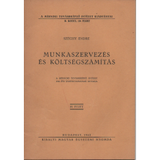Széchy Endre: Munkaszervezés És Költségszámitás