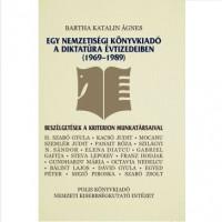 Bartha Katalin Ágnes: Egy nemzetiségi könyvkiadó a diktatúra évtizedeiben (1969–1989)