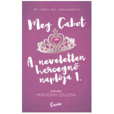 Meg Cabot: A neveletlen hercegnő naplója 1. - Hercegnő születik