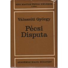 Válaszúti György: Pécsi Disputa