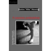 """Marion """"Mike"""" Menning: A szeretet próbakövei"""