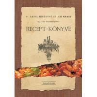 Dr. Zathureczkyné Zelch Manci: Saját és összegyűjtött recept-könyve