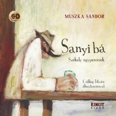 Muszka Sándor: Sanyi bá. Székely egypercesek