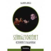 Salamon András: Színháztörténet - Kezdőknek és haladóknak