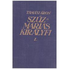 Tamási Áron: Szűzmáriás királyfi I., II.