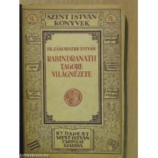 Dr. Záborszky István: Rabindranath Tagore Világnézete