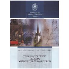 Bitay Enikő, Márton László, Talpas János: Technikatörténeti örökség Magyargyerőmonostoron