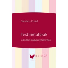 Darabos Enikő: Testmetaforák a kortárs magyar irodalomban - Tanulmányok, kritikák